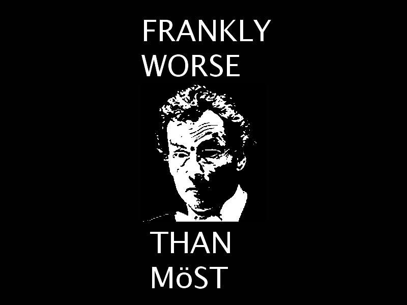 Worse than